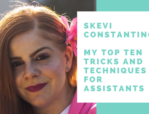 Tips and Techniques for Assistants – Skevi Constantinou
